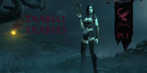 Diablo Diaries Pt 1