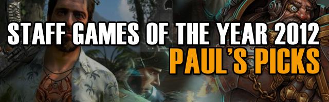 PAUL Games of the Year 2012 - Paul's Picks