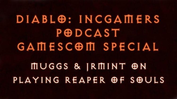 Diablo 3 Podcast #107 – Reaper of Souls Discussion Part 1