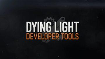 Dying Light's developer tools released