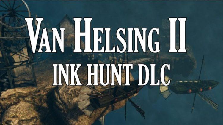 Van Helsing 2 adds new mini-narrative in Ink Hunt DLC