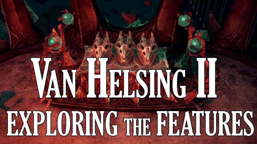 Van Helsing 2 trailer details the new features