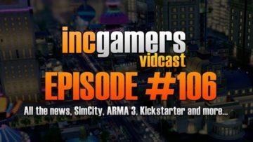 IncGamers Podcast / Vidcast #106