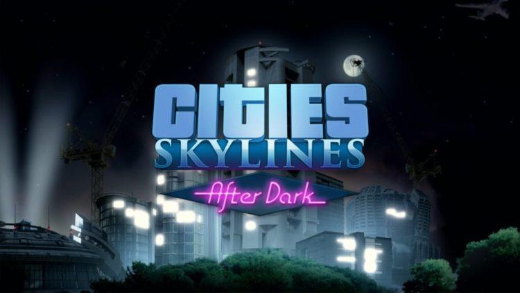 Cities: Skylines After Dark coming in September