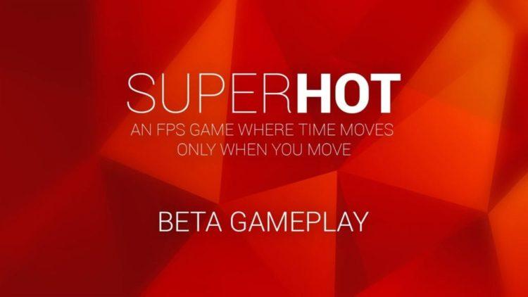 SUPERHOT has just entered beta
