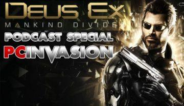 PC Invasion Podcast #54 – Deus Ex: Mankind Divided