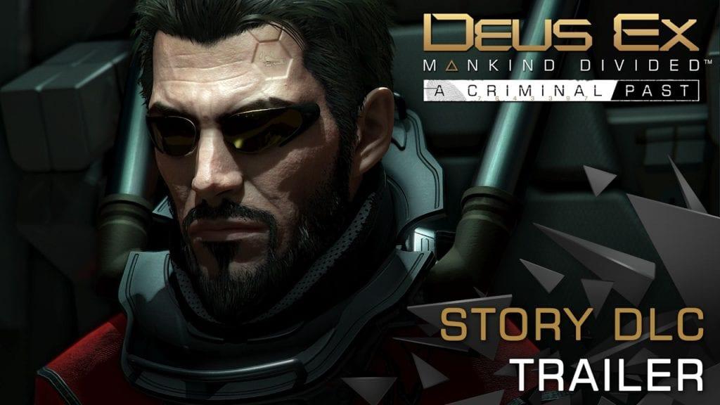 Deus Ex: Mankind Divided Criminal Past DLC out, with trailer