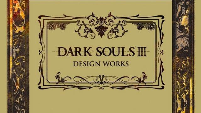 Dark Souls 3 Design Works art book confirmed