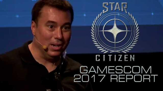 Star Citizen Gamescom 2017 Event Report