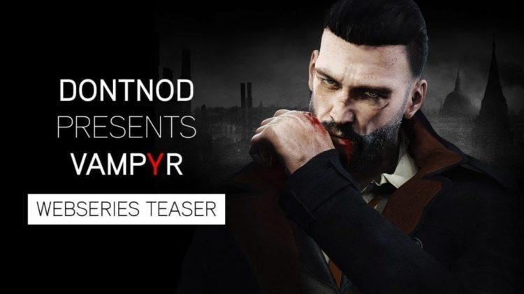 Vampyr getting behind the scenes web series