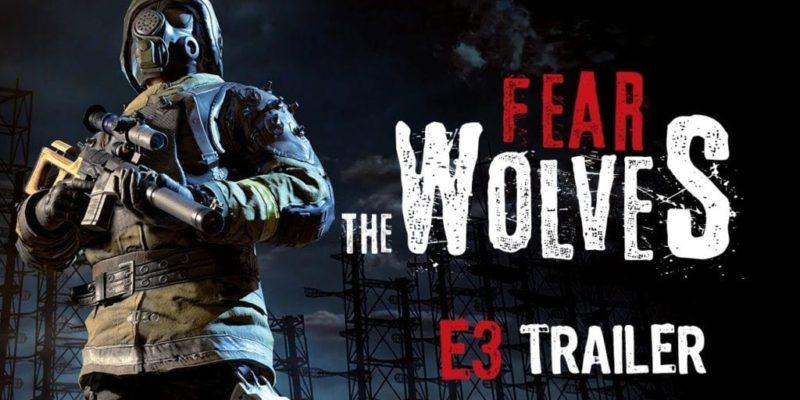 Stalker Inspired Battle Royale Fear The Wolves Gets E3 Trailer
