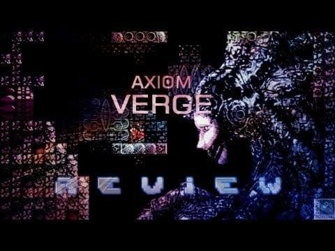 Axiom Verge Review For Pc: A Retro Revival