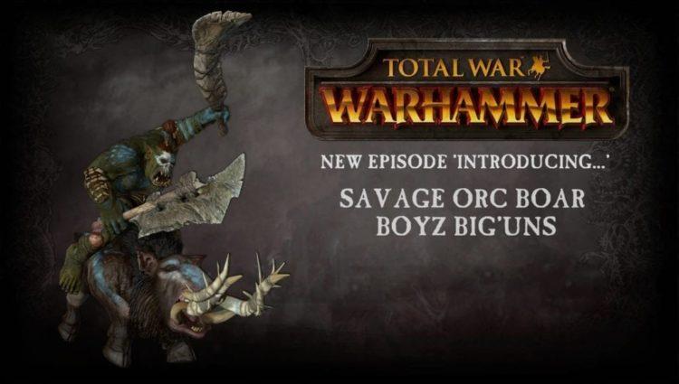 Creative Assembly Introduces Orc Boar Boyz Big'Uns