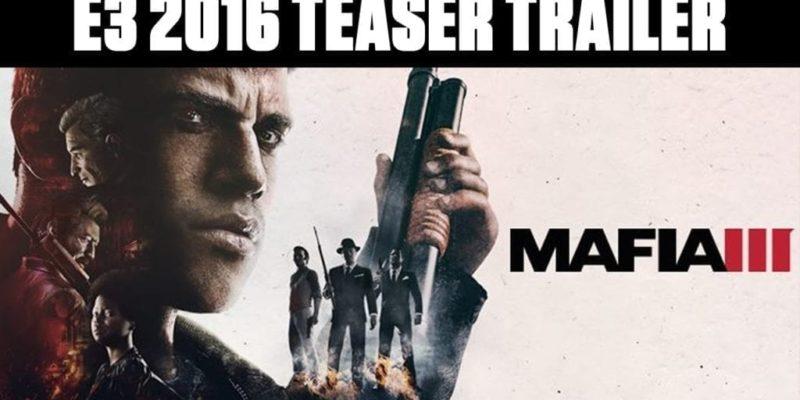 E3 2016 Teaser Trailer For Mafia Iii