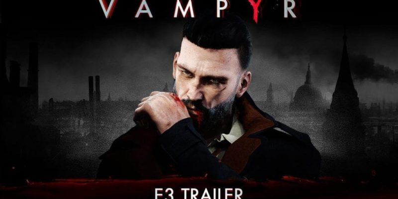 Vampyr Gets A Stunning Trailer For E3
