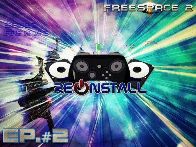"""[VIDEO] ReInstall: """"FreeSpace 2"""""""