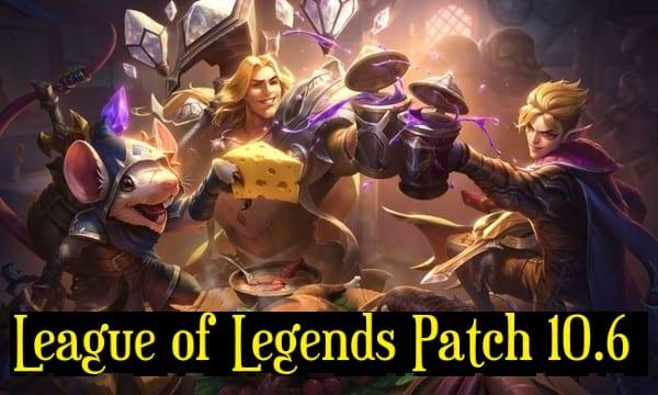 League of Legends 10.6