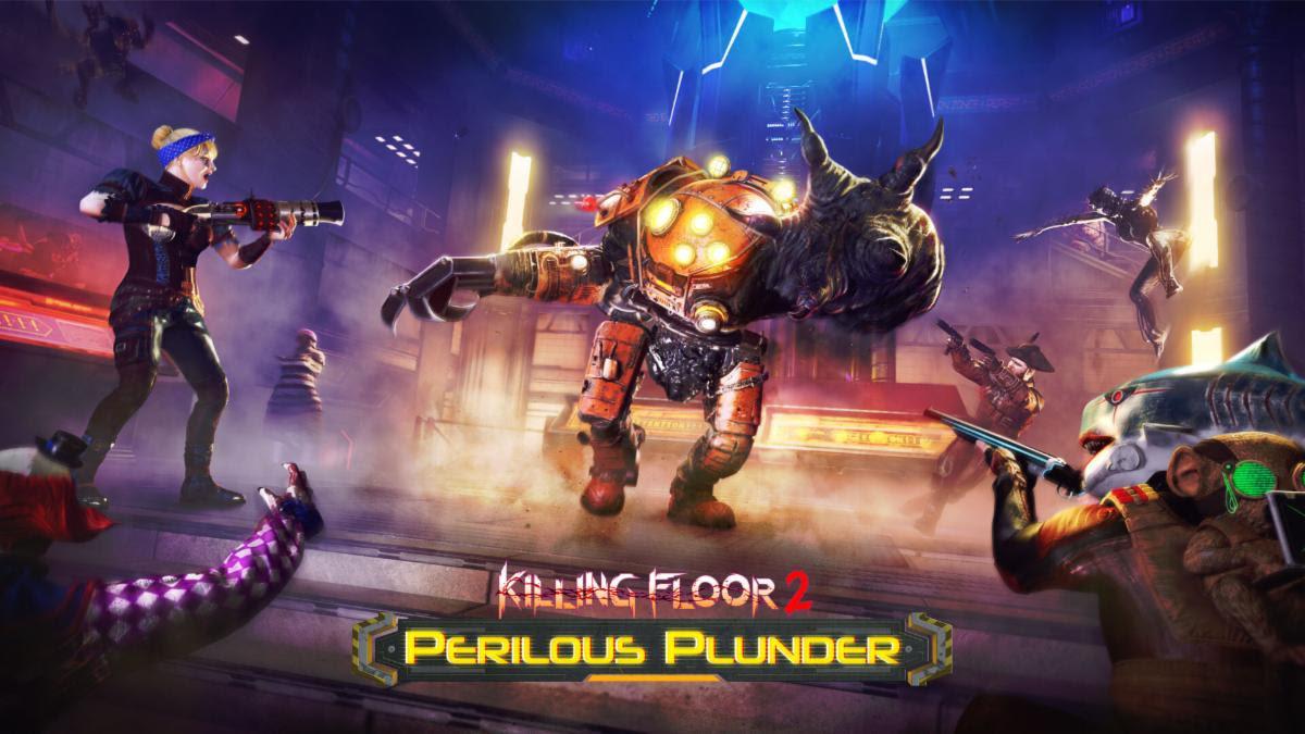 Killing Floor 2 Perilous Plunder tripwire interactive