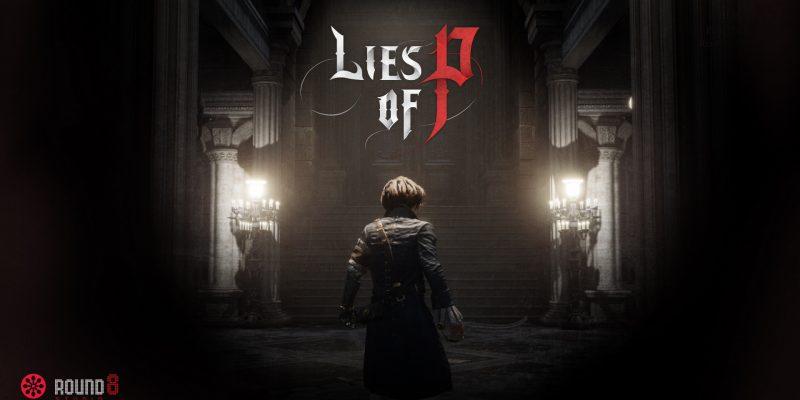 Lies Of P Announcement